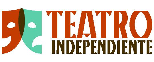 Teatro Independiente - El primer Blog de la Argentina sobre el Teatro Independiente